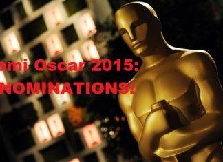 Premi Oscar 2015: tutte le nominations!